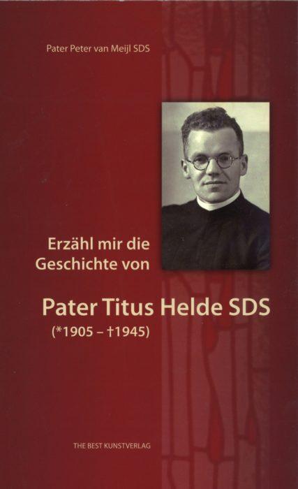 Erzähl mir die Geschichte von Pater Titus Helde SDS