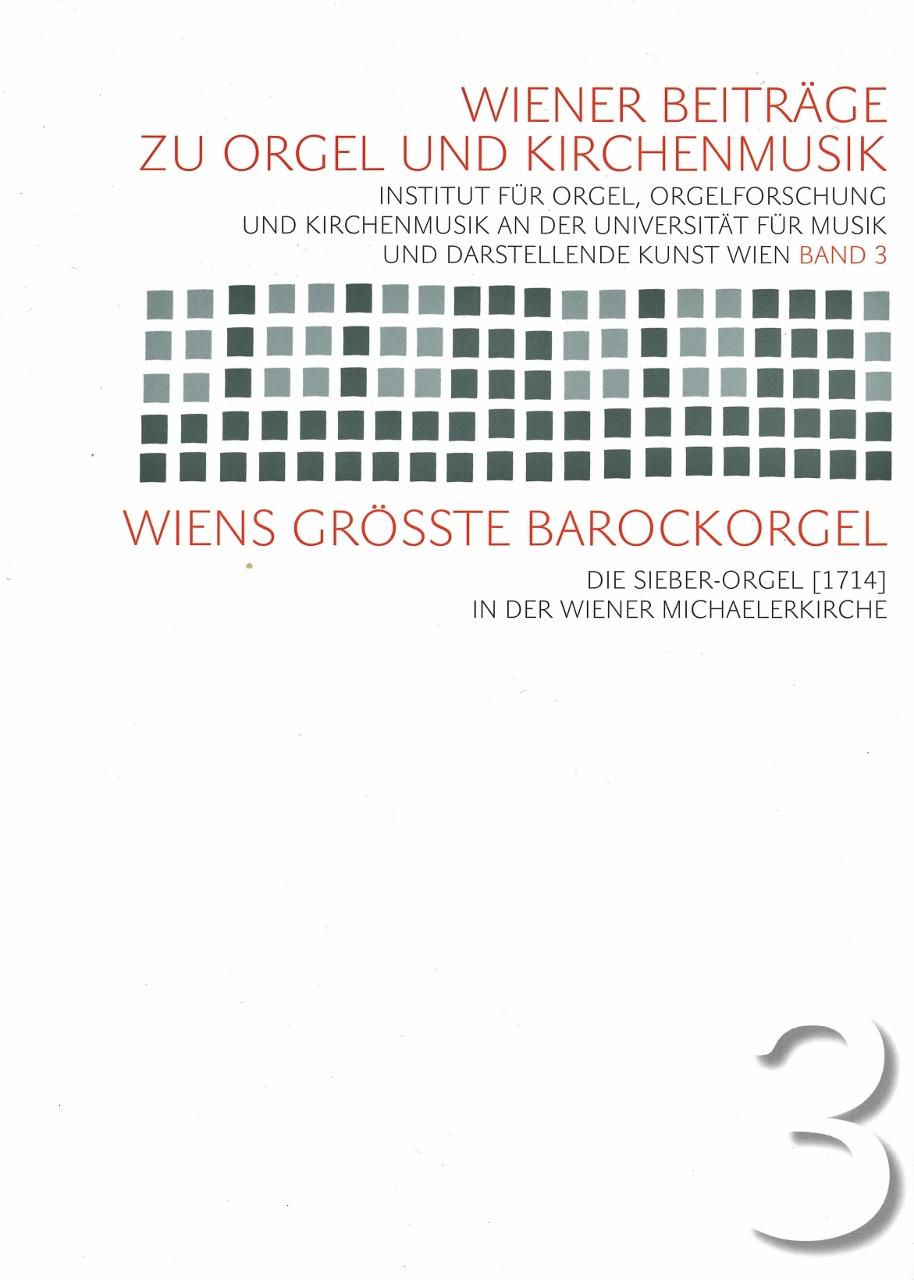 Wiens größte Barockorgel – Die Sieber-Orgel [1714]